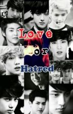 Love or Hatred - Exo fan fic by exoticforever27