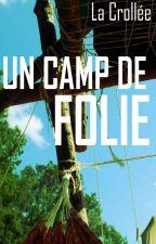 Un Camp de Folie by LaCrollee