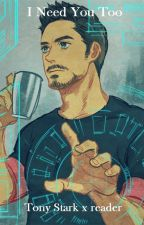 I Need You Too (Tony Stark x reader) by _holy-water-needed_