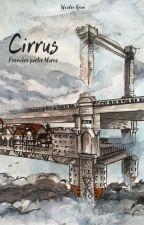 Cirrus, Première partie : Morne by WoodenKrow