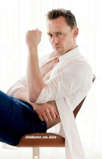 Tom Hiddleston one-shots - hiddleston_one_shots - Wattpad