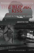 Кровавый поцелуй by SweetLanaStory