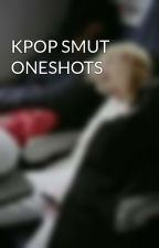 KPOP SMUT ONESHOTS by KaiKris0