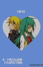 Love-A Vocaloid fanfiction by mikuchaniscute