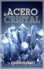 Acero & Cristal by Haltrotaku