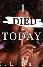 I Died Today (BWWM) by ElizabethDavis9