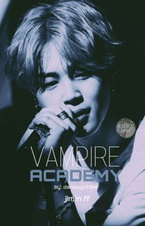 Vampire Academy// Jimin FF by Dancegirl134