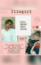 ▶ Illegirl ◀ || BTS Kim Taehyung FF by TaeCetacae_95