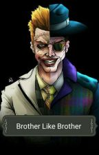 Brother Like Brother : A Jeremiah Valeska Story by Sadistic_Jeremiah