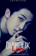 A Diabolik Love (BTS FF)✔️ by MystxcFire