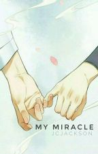 My Miracle by HappyLouu