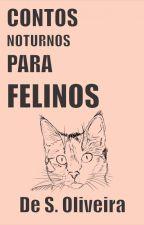 CONTOS NOTURNOS PARA FELINOS by desoliveiras