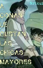 A Conan le gustan las chicas mayores by Nrikuik
