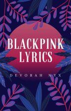 BLACKPINK LYRICS by btswifue07