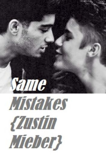 Same Mistakes {Zustin. FINISHED}