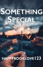 Something Special by happybooklove123