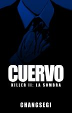 Cuervo // Killer II: La Sombra by Changsegi