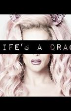 Life's a Drag: Drag Imagines by BentDownSpoon