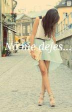 No me dejes...(Justin y tu) by BlackParadiseOfMe