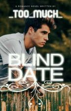 Blind Date by _Too_Much_