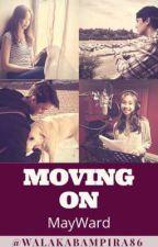 Moving On (MayWard) by walakabampira86