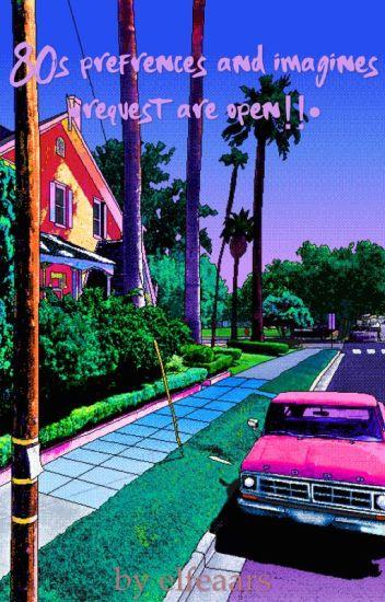 • 80s imagines & preferences •