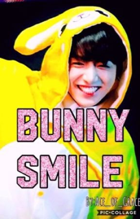 Bunny Smile: Jungkook x Reader by Ace_of_Grace