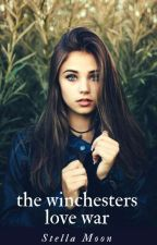 The Winchesters Love War by StellaTheArchangel1