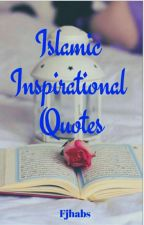 Islamic  inspirational quotes by Fjhabs