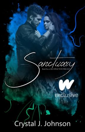SANCTUARY  (Book 2 of the Affliction Trilogy) by CrystalJJohnson