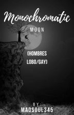 Monochromatic Moon (Hombres Lobo/Gay) by MadSoul345