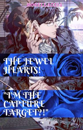 "THE JEWEL HEARTS! ""I'M THE CAPTURE TARGET?!"" by rosella0214"