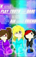 Ask or Play Truth or Dare with Aia and Friends by Rj_Writer65