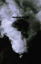 Steal my Breath [ BoyxBoy ] ( Halloween Special ) by KeltikFaith
