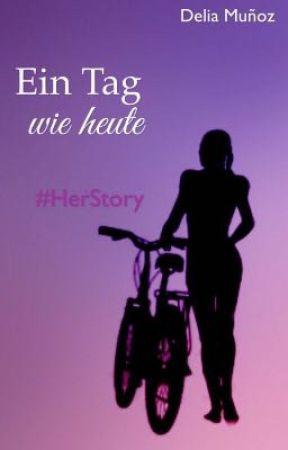 Ein Tag wie heute #HerStory by DeliaMunoz