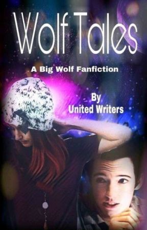 Wolf Tales (A Big Wolf Fanfic) by SupernaturalUnited