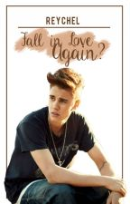 Fall In Love Again? // Justin Bieber (REVISION) by chocotrufflesx