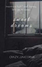 Sweet Dreams ~ (bts x male reader)  by Crazy_unicornx