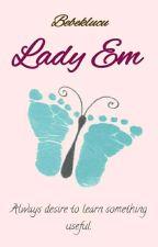 Lady Em [END] by bebeklucu