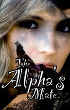 The Alpha's Mate (Unedited) by cleverclogs