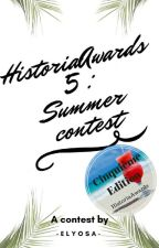 HistoriaAwards 5 : Summer Contest (Inscriptions fermées) by -Elyosa-