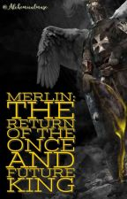 Merlin: The Return Of The Once And Future King. by Stufts278