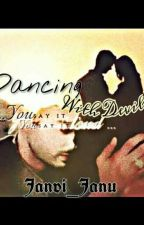 Dancing with Devil - A Night Stand by Janvi_Janu