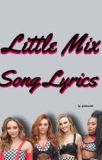Little Mix Song Lyrics by goldenwatts