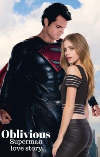 Oblivious ~ Superman Love Story ~ Completed