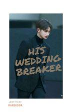 His Wedding Breaker | Jinhwi [✔] by rarekook