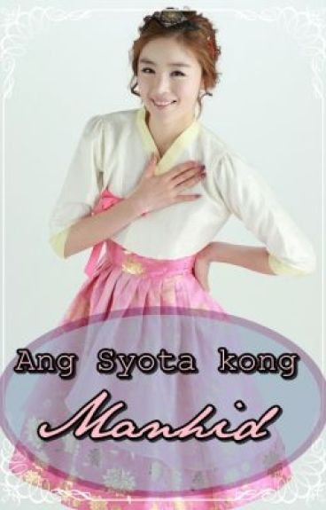 Ang Syota kong Manhid! *HIATUS* by PastPharaoh11
