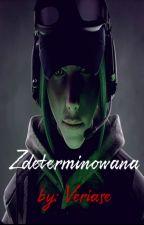 Zdeterminowana - Determined by Veriase