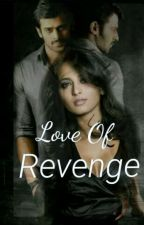 Love Of Revenge.  COMPLETED by Annujam