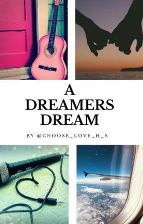 A Dreamers Dream by Choose_love_H_S